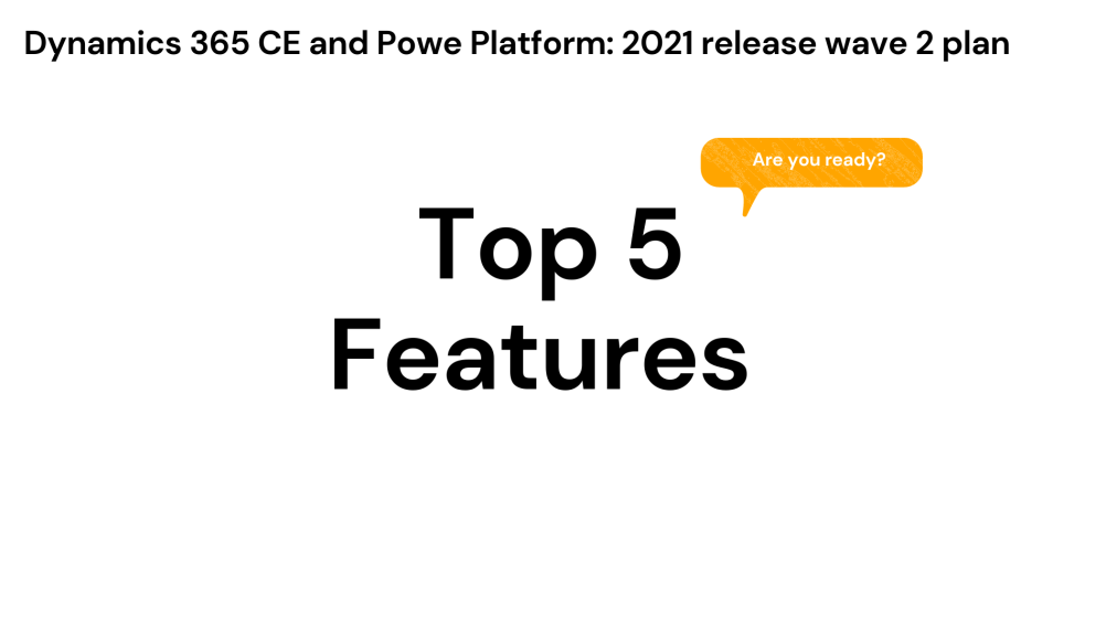 2021 Release Wave 2 Plan – Top 5Features